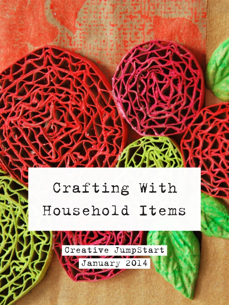 Crafting With Household Items - Creative JumpStart January 2014