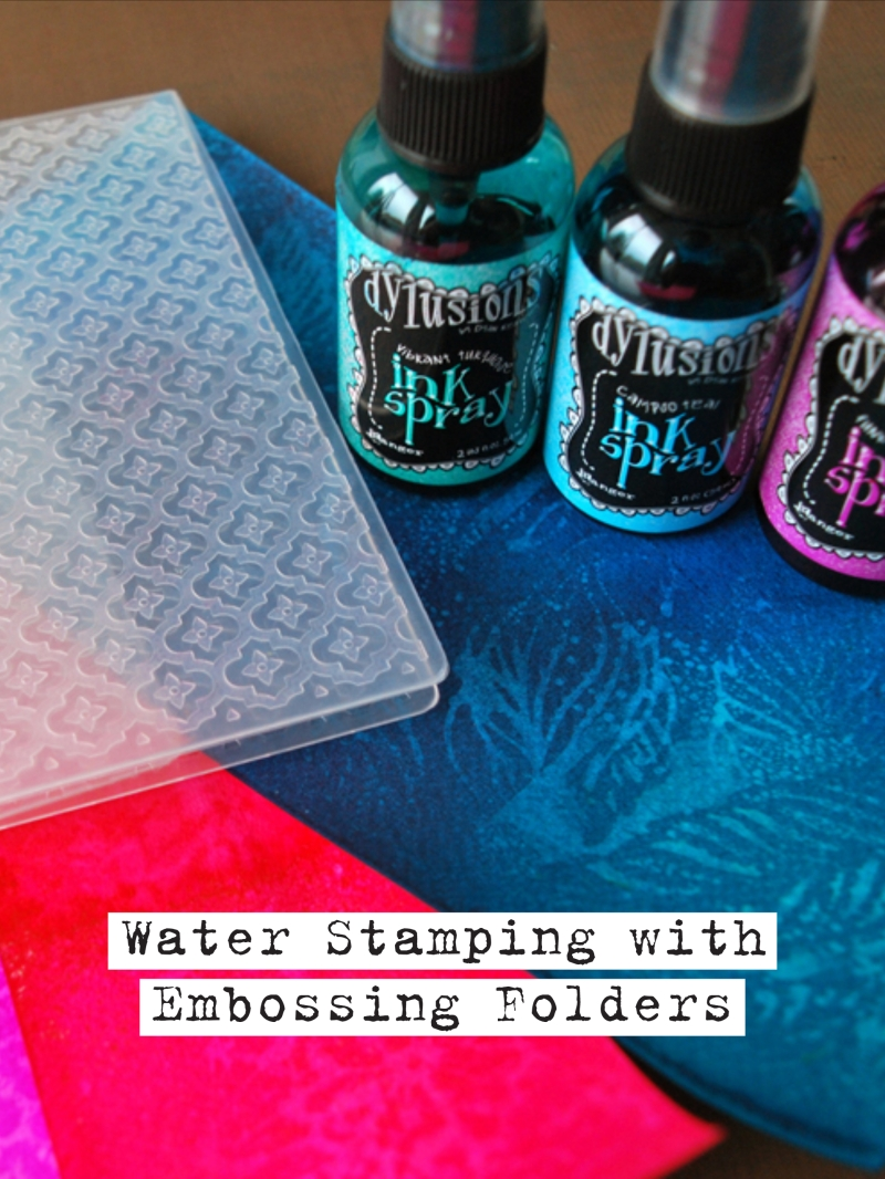 Elizabeth Craft Designs Water Stamping with Embossing Folders