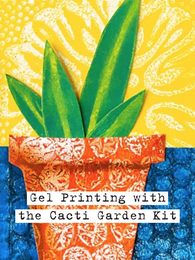 Gelli Arts® Gel Printing with the Cacti Garden Printing Kit by Marsha Valk