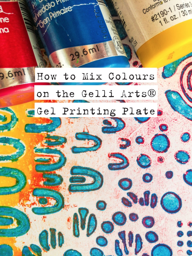 How to Mix Colors on the Gelli Arts® Gel Printing Plate by Marsha Valk