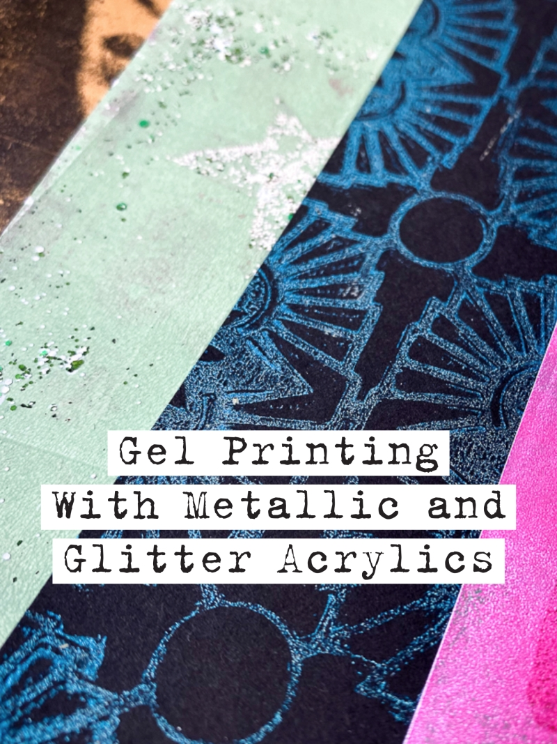 Gelli Arts® Gel Printing with Metallic and Glitter Acrylics by Marsha Valk