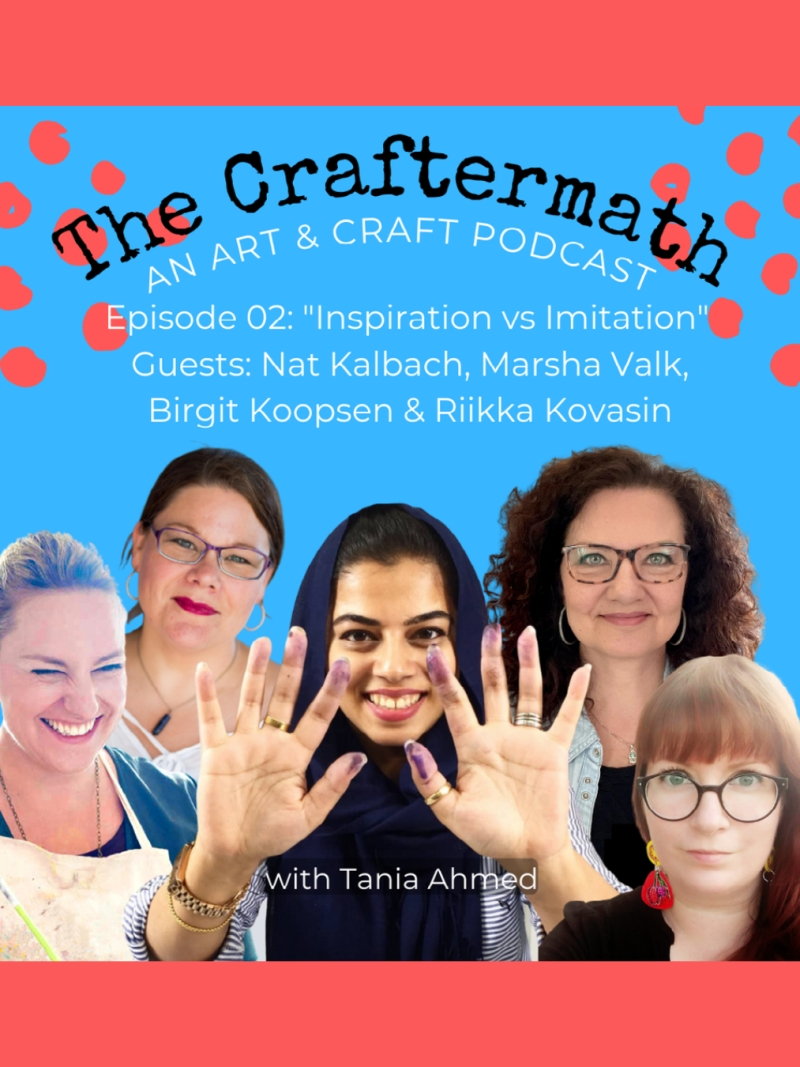 episode 02 The Craftermath Podcast with Tania Ahmed